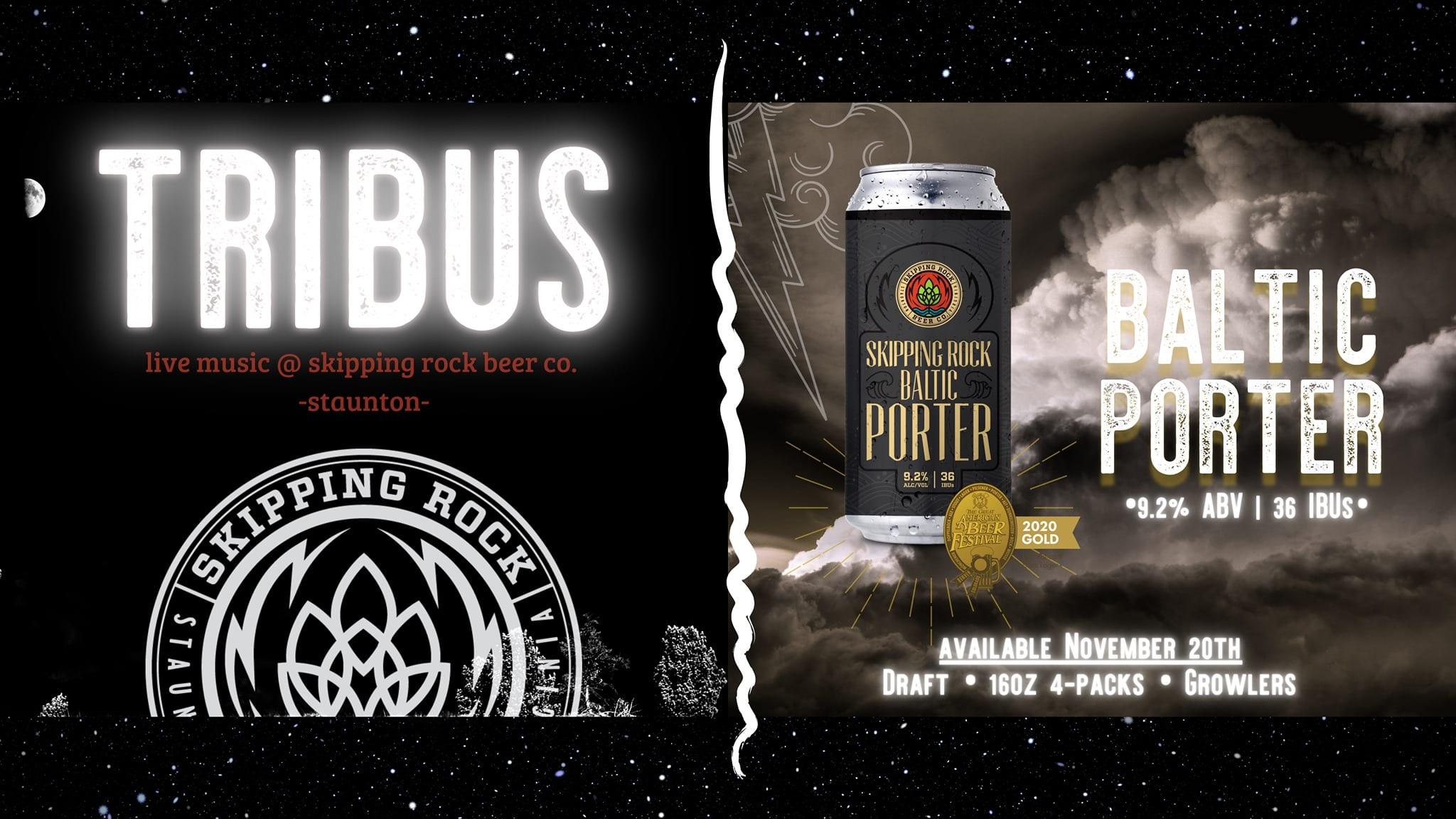 Tribus + Baltic Porter Release at Skipping Rock >Staunton